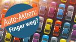 BMW, Daimler, VW: Finger weg von Auto-Aktien?