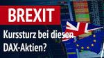 Brexit: Kurssturz bei diesen DAX-Aktien?