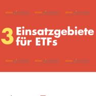 Einsatzgebiete für ETFs